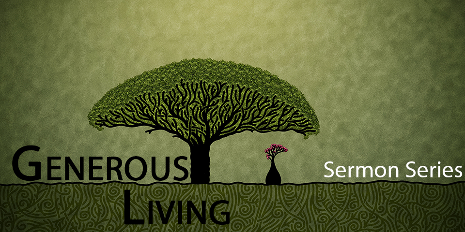 Generous living pt 4 great power and great grace for Generous living